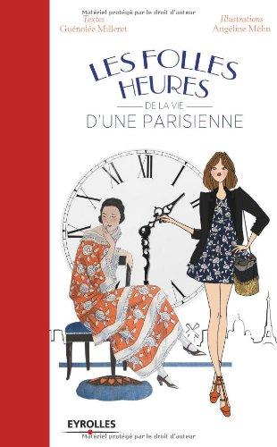 Les folles heures de la vie d'une parisienne par Guénolée Milleret