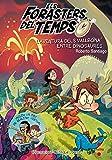 Els Forasters del Temps 6: L'aventura dels Vallbona entre dinosaures (Los Forasteros del Tiempo)