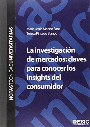Descargar LA INVESTIGACION DE MERCADOS: CLAVES PARA CONOCER LOS INSIGHTS DEL CONSUMIDOR