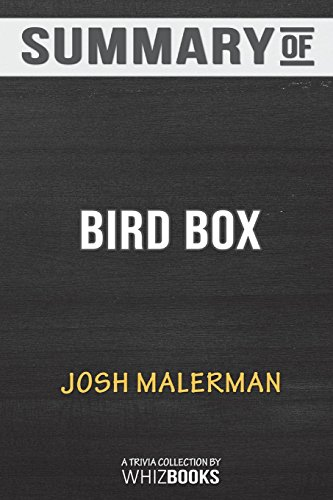 Summary of Bird Box: A Novel by Josh Malerman: Trivia Book (Bird-box)