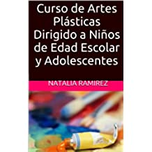Curso de Artes Plásticas Dirigido a Niños de Edad Escolar y Adolescentes (Creando Alas nº 1)
