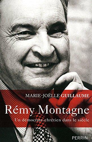 Rémy Montagne : Un démocrate-chrétien dans le siècle par Marie-Joëlle Guillaume