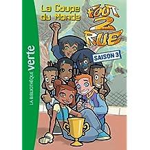 Foot 2 Rue 28 - La Coupe du Monde