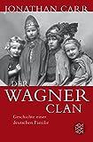 Der Wagner-Clan: Geschichte einer deutschen Familie - Jonathan Carr