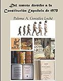 Del Remoto Derecho a la Constitución Española de 1978