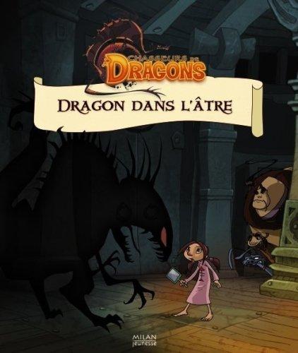Chasseurs de Dragons : Dragon dans l'âtre