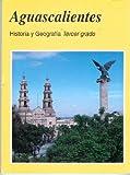 Aguascalientes - Historia y Geografia Tercer Grado