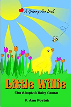 Little Willie: The Adopted Baby Goose (On the Farm Book 1) (English Edition) par [Postak, P. Ann]