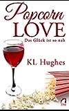 Popcorn Love: Das Glück ist so nah