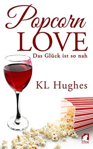 Hughes, KL - Popcorn Love: Das Glück ist so nah