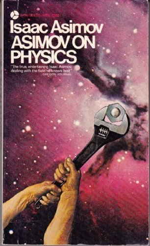 Asimov on Physics by Asimov, Isaac (1979) Mass Market Paperback
