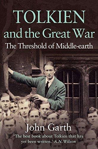 Tolkien and the Great War: The Threshold of Middle-earth por John Garth