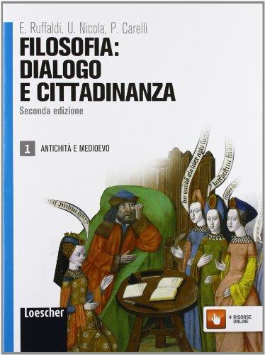 Filosofia: dialogo e cittadinanza. Per i Licei e gli Ist. magistrali. Con espansione online: 1