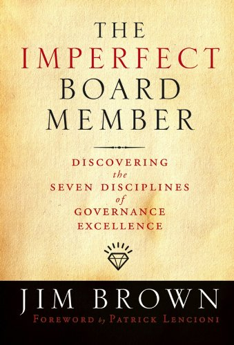 The Imperfect Board Member: Discovering the Seven Disciplines of Governance Excellence (J-B US non-Franchise Leadership Book 240) (English Edition) (J-board)