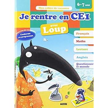 Cahier de vacances de Loup - Je rentre en CE1 (édition 2019)