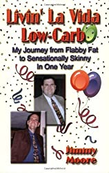 Livin' La Vida Low-Carb: My Journey from Flabby Fat to Sensationally Skinny in One Year by Jimmy Moore (2005-10-20)