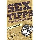 Sextipps von Rockstars: In ihren eigenen Worten