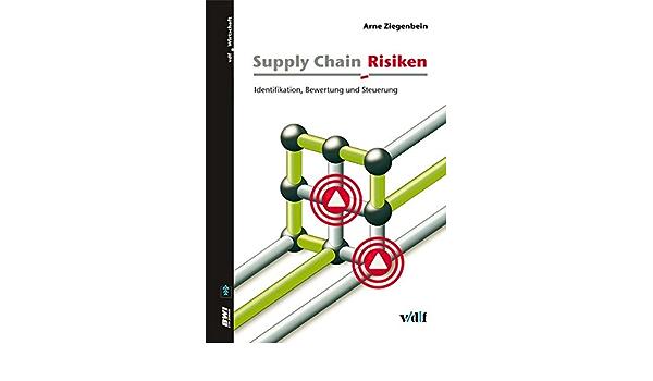 Supply Chain Risiken Identifikation Bewertung Und Steuerung Ziegenbein Arne Amazon De Bucher