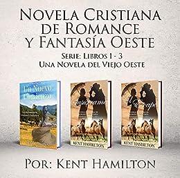 Novela Cristiana De Romance Y   Fantasía Oeste Serie: Libros 1-3 por Kent Hamilton epub