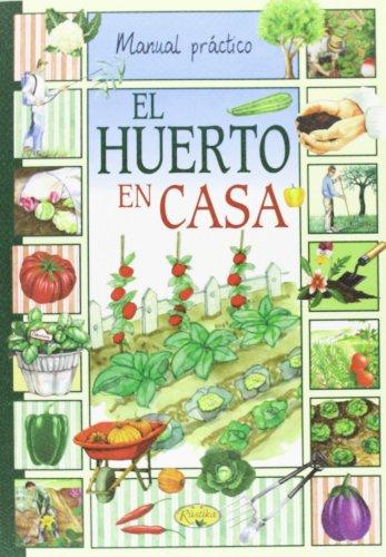 El Huerto En Casa (Manual práctico) por Federico Paolini