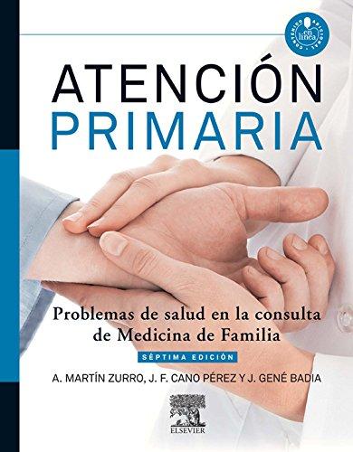 Atención primaria. Problemas de salud en la consulta de medicina de familia + acceso web por Armando Martín Zurro