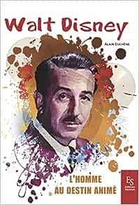 Walt Disney: L'homme au destin animé    Broché – Livre grand format, 29 novembre 2019