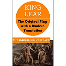 King Lear (The Modern Shakespeare: The Original Play with a Modern Translation) (English Edition)