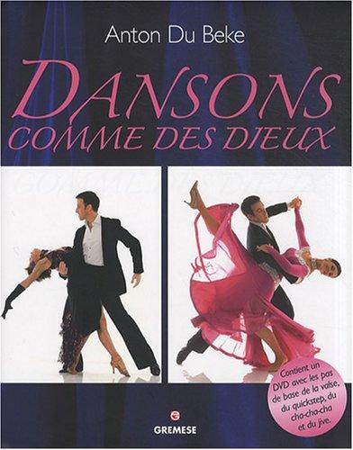 Dansons comme des dieux: Contient un DVD avec les pas de base de la valse, du quickstep, du cha-cha-cha et du jive par du Beke Anton
