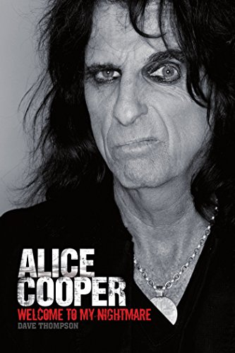 Welcome To My Nightmare: The Alice Cooper Story (English Edition)