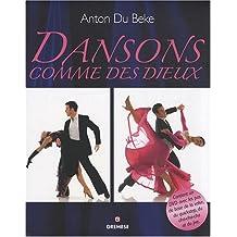 Dansons comme des dieux: Contient un DVD avec les pas de base de la valse, du quickstep, du cha-cha-cha et du jive