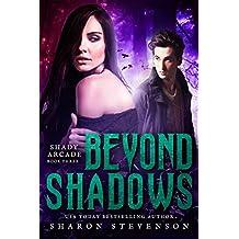 Beyond Shadows (Shady Arcade Book 3)