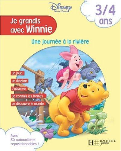 Je grandis avec Winnie, 3/4 ans : Une journée à la rivière