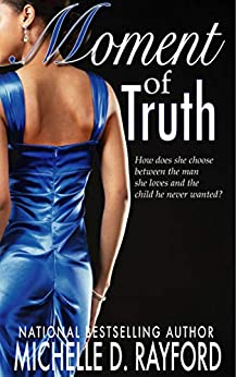 Moment of Truth (English Edition) par [Rayford, Michelle D]