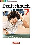 Deutschbuch - Realschule Bayern: 7. Jahrgangsstufe - Arbeitsheft mit Lösungen