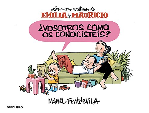 Descargar Libro ¿Vosotros cómo os conocistéis? (Emilia y Mauricio 1): Las nuevas aventuras de Emilia y Mauricio de Manel Fontdevila