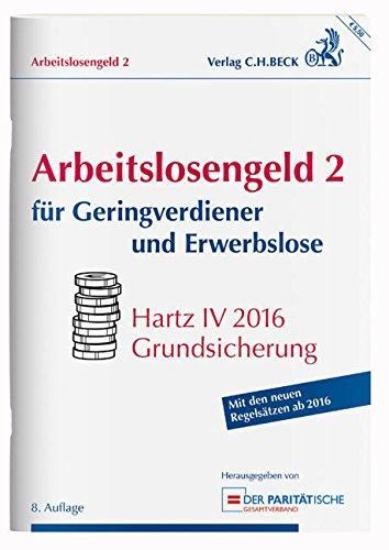 Arbeitslosengeld 2 für Geringverdiener und Erwerbslose: Hartz IV 2016 Grundsicherung - Rechtsstand: 1. Januar 2016