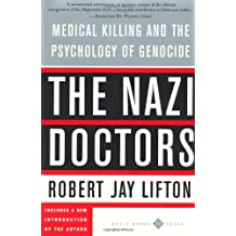 [( The Nazi Doctors: Medical Killing and the Psychology of Genocide )] [by: Robert Jay Lifton] [Apr-1988]