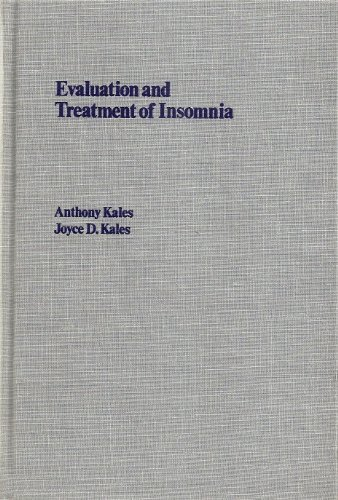 Evaluation and Treatment of Insomnia (Oxford Medicine Publications) 1st edition by Kales, Anthony, Kales, Joyce D. (1984) Hardcover