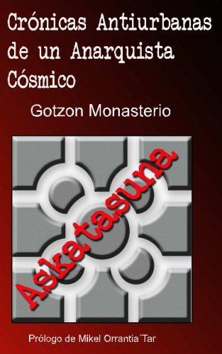Cronicas Antiurbanas de un Anarquista Cosmico: El Anarquismo Vasco Durante la Transición