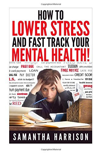How to Lower Stress: and Fast Track Your Mental Health by Samantha Harrison (2015-06-25)