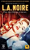 L.A. Noire: The Collected Stories (English Edition)