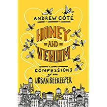 Honey and Venom: Confessions of an Urban Beekeeper (English Edition)