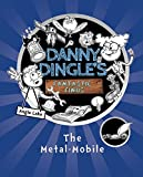 The Metal-Mobile (Danny Dingle's Fantastic Finds Book 1) (English Edition)