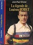 LEGENDE DE LOUISON. La véridique histoire de Louison Bobet