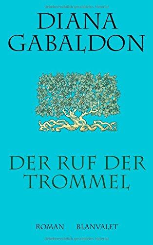 Buchseite und Rezensionen zu 'Der Ruf der Trommel: Roman (DIE HIGHLAND-SAGA, Band 4)' von Diana Gabaldon