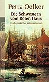 Die Schwestern vom Roten Haus (Rosina und Claes Zyklus, Band 9)