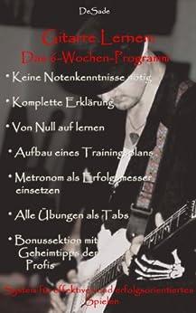 Gitarre lernen: Das 6 Wochen Programm von [DeSade]