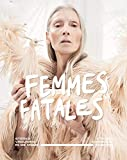 Femmes fatales strong women in fashion