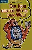 Die 1000 besten Witze der Welt (Knaur Taschenbücher. Humor) -