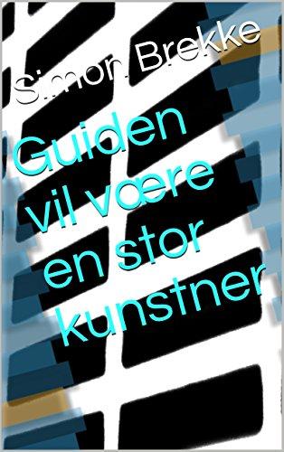 Image of Guiden vil være en stor kunstner (Norwegian Edition)